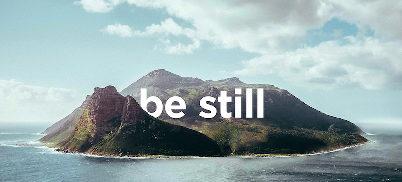 Be Still W2 | Finding Peace in the Problems